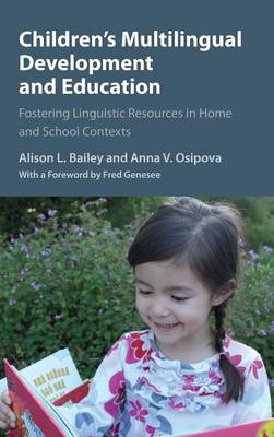 Children's Multilingual Development and Education: Fostering Linguistic Resources in Home and School Contexts