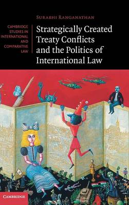 Strategically Created Treaty Conflicts and the Politics of International Law