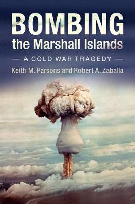 Bombing the Marshall Islands: A Cold War Tragedy