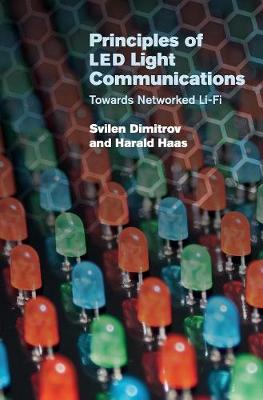 Principles of LED Light Communications: Towards Networked Li-Fi