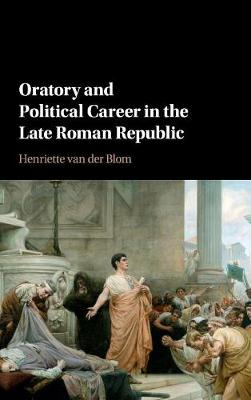 Oratory and Political Career in the Late Roman Republic