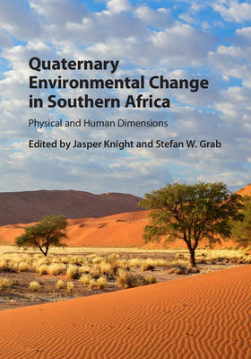 Quaternary Environmental Change in Southern Africa: Physical and Human Dimensions