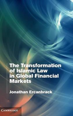 The Transformation of Islamic Law in Global Financial Markets
