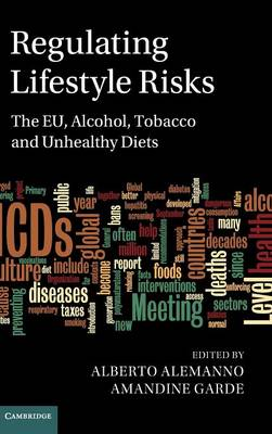 Regulating Lifestyle Risks: The EU, Alcohol, Tobacco and Unhealthy Diets