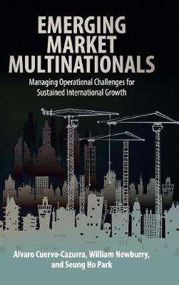 Emerging Market Multinationals: Managing Operational Challenges for Sustained International Growth