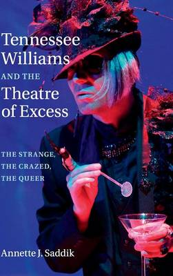 Tennessee Williams and the Theatre of Excess