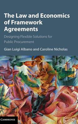 The Law and Economics of Framework Agreements: Designing Flexible Solutions for Public Procurement