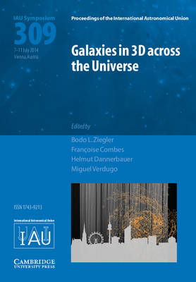 Galaxies in 3D across the Universe (IAU S309)