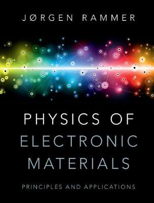Physics of Electronic Materials: Principles and Applications