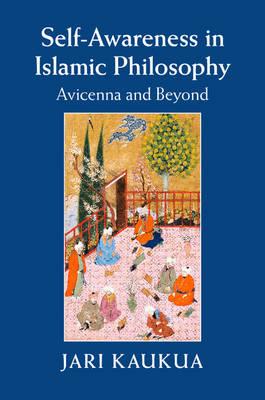 Self-Awareness in Islamic Philosophy: Avicenna and Beyond