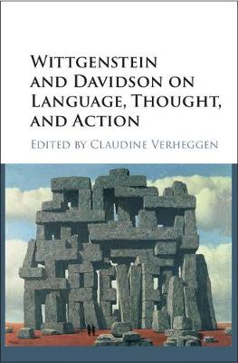 Wittgenstein and Davidson on Language, Thought, and Action