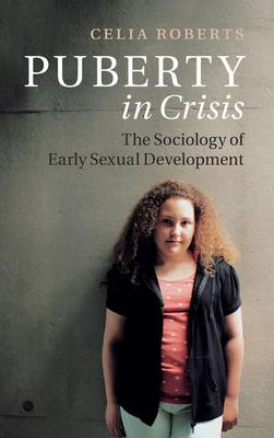 Puberty in Crisis: The Sociology of Early Sexual Development