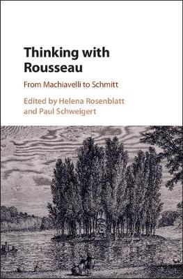 Thinking with Rousseau: From Machiavelli to Schmitt