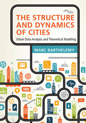 The Structure and Dynamics of Cities