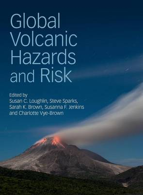 Global Volcanic Hazards and Risk