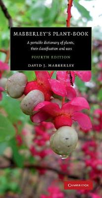 Mabberley's Plant-book: A Portable Dictionary of Plants, their Classification and Uses