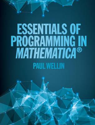 Essentials of Programming in Mathematica (R)