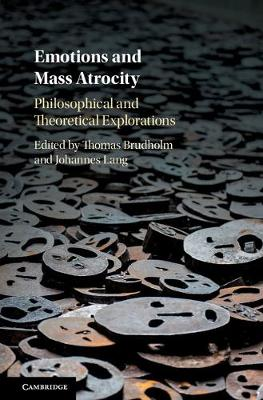 Emotions and Mass Atrocity: Philosophical and Theoretical Explorations