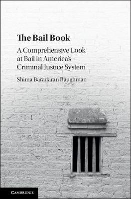 The Bail Book: A Comprehensive Look at Bail in America's Criminal Justice System