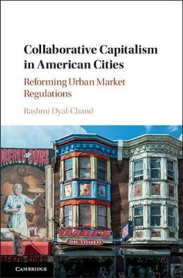 Collaborative Capitalism in American Cities: Reforming Urban Market Regulations