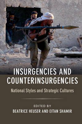 Insurgencies and Counterinsurgencies: National Styles and Strategic Cultures