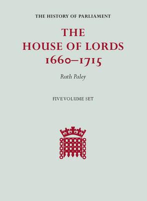 The House of Lords, 1660-1715 5 Volume Hardback Set