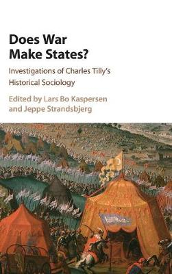 Does War Make States?: Investigations of Charles Tilly's Historical Sociology