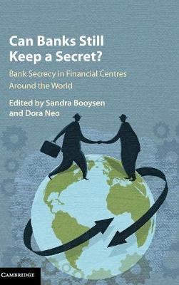 Can Banks Still Keep a Secret?: Bank Secrecy in Financial Centres Around the World
