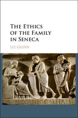 The Ethics of the Family in Seneca