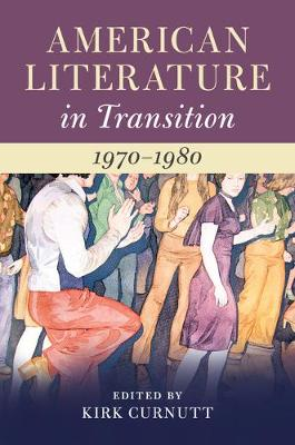 American Literature in Transition, 1970-1980