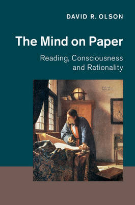 The Mind on Paper: Reading, Consciousness and Rationality