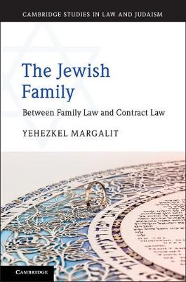 The Jewish Family: Between Family Law and Contract Law