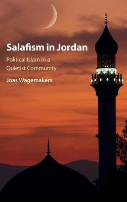 Salafism in Jordan: Political Islam in a Quietist Community