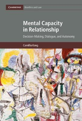 Mental Capacity in Relationship: Decision-Making, Dialogue, and Autonomy