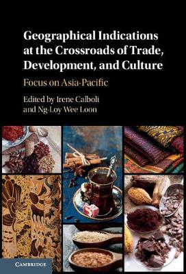 Geographical Indications at the Crossroads of Trade, Development, and Culture: Focus on Asia-Pacific