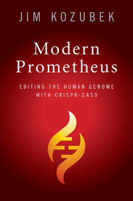 Modern Prometheus: Editing the Human Genome with Crispr-Cas9