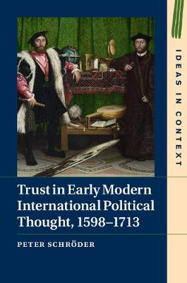 Trust in Early Modern International Political Thought, 1598-1713