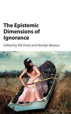 The Epistemic Dimensions of Ignorance