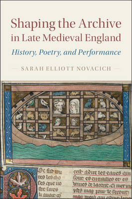 Shaping the Archive in Late Medieval England