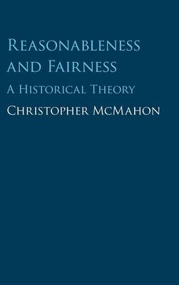 Reasonableness and Fairness: A Historical Theory