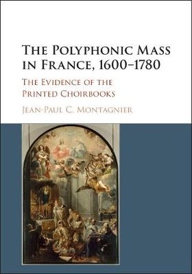 The Polyphonic Mass in France, 1600-1780