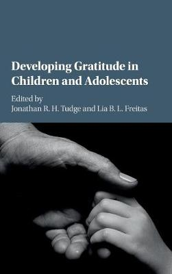 Developing Gratitude in Children and Adolescents