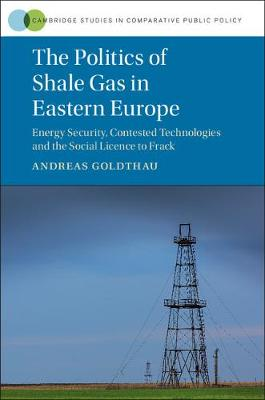 The Politics of Shale Gas in Eastern Europe