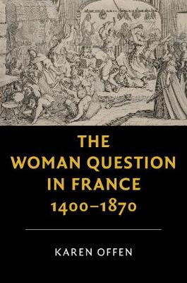 The Woman Question in France, 1400-1870