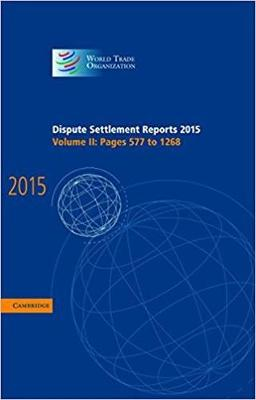 Dispute Settlement Reports 2015: Volume 2, Pages 577-1268