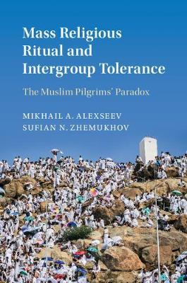 Mass Religious Ritual and Intergroup Tolerance: The Muslim Pilgrims' Paradox