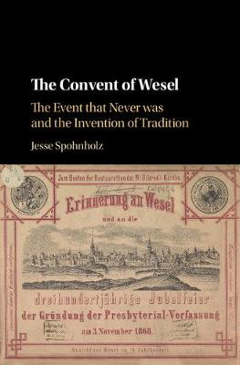 The Convent of Wesel: The Event that Never was and the Invention of Tradition