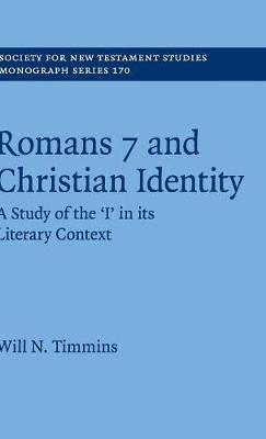 Romans 7 and Christian Identity: A Study of the 'I' in its Literary Context