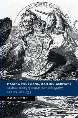 Making Prussians, Raising Germans