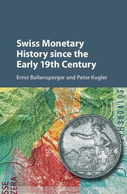 Swiss Monetary History since the Early 19th Century